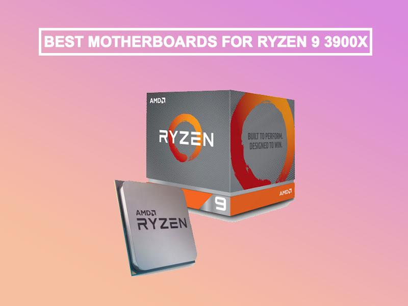 5 Best Motherboard for Ryzen 9 3900x