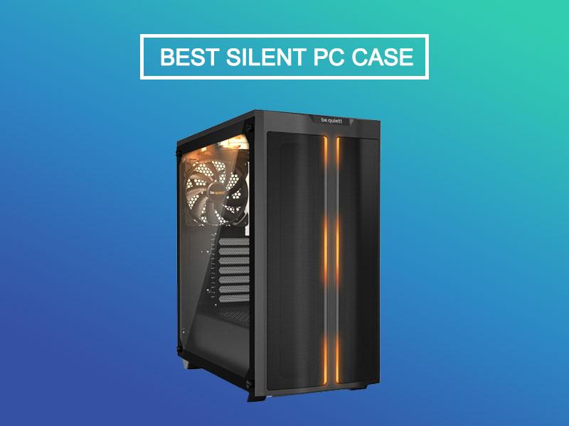 best silent pc case