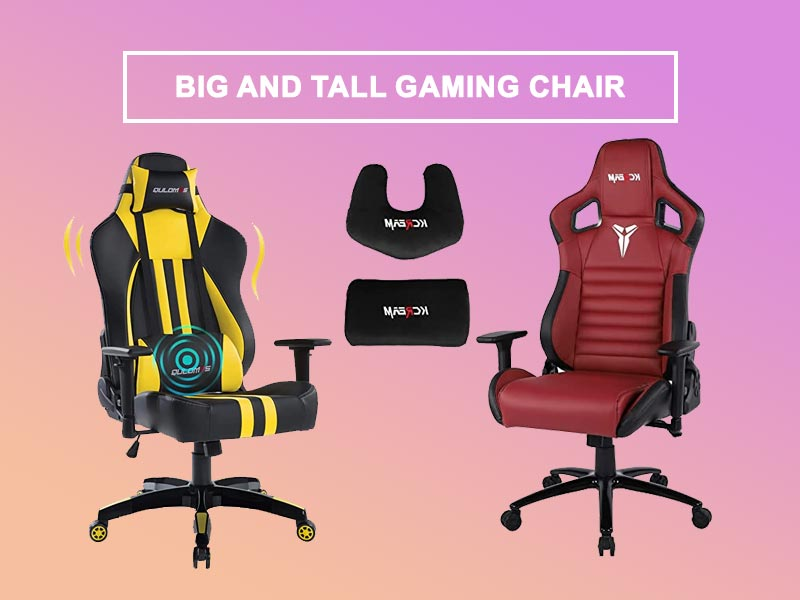 BEST BIG AND TALL GAMING CHAIRS FOR ALL TYPES OF GAMERS
